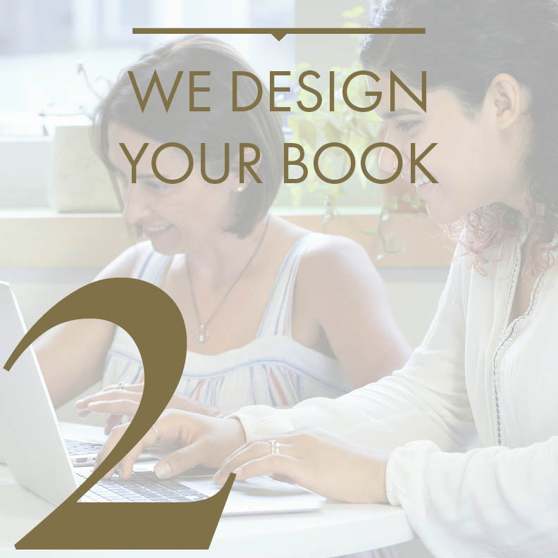 Step #2: We design your book.
