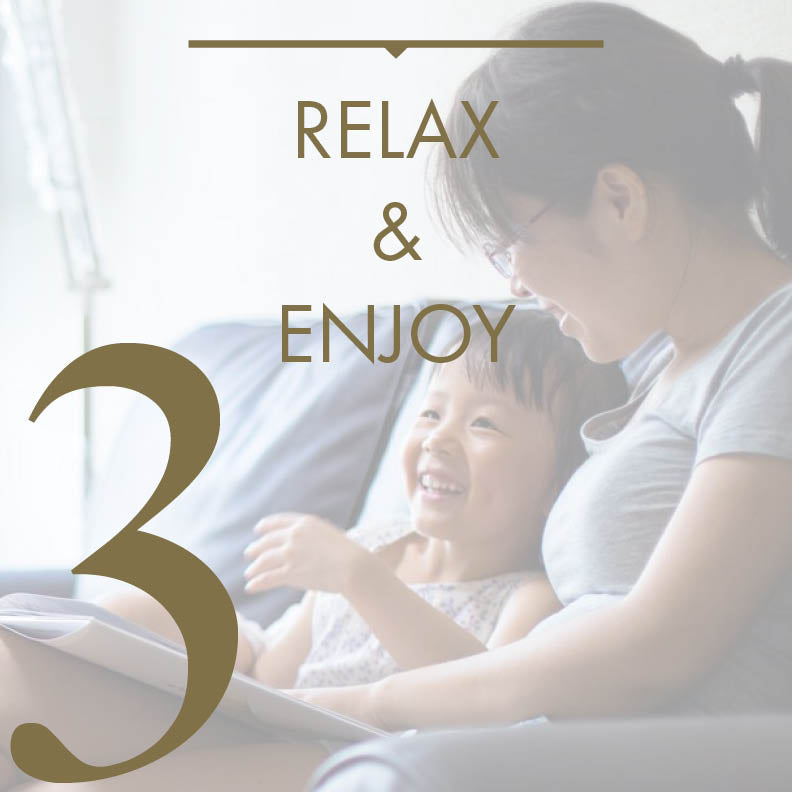 Step #3: Relax and Enjoy.