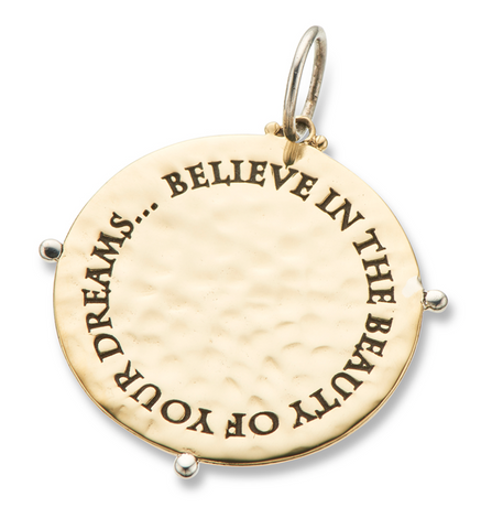 Believe in the Beauty of Your Dreams Charm