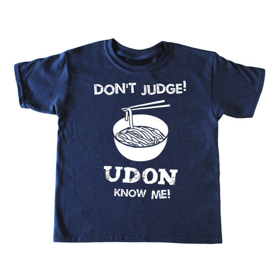 Bad Pickle Tees - Don't Judge Udon Know Me Kid's Shirt | Navy