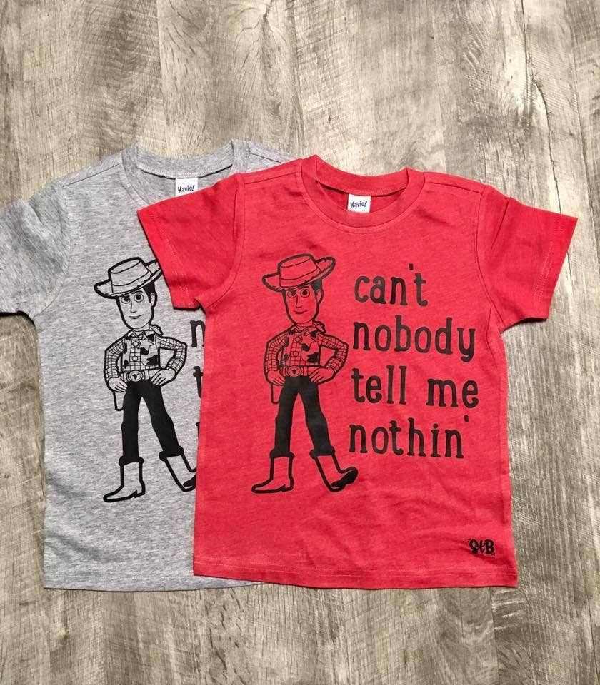 spillthebeansetc - Can't Nobody Tell Me Nothin' Cowboy Woody Shirt