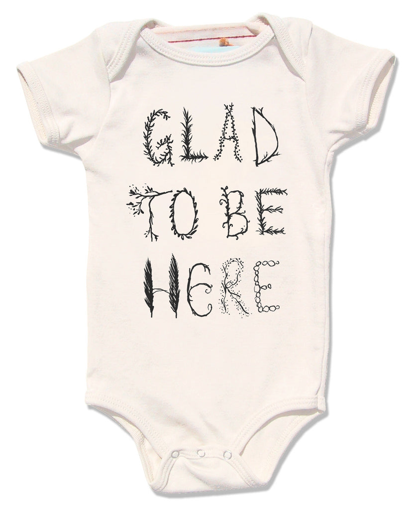 Little Lark - Baby Glad to Be Here Onesie, Organic Natural