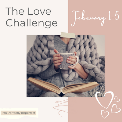 The Love Challenge: I'm Perfectly Imperfect