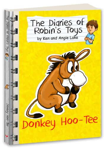 Donkey Hoo- Tee, by Ken and Angie Lake (The Diaries of Robin's Toys)