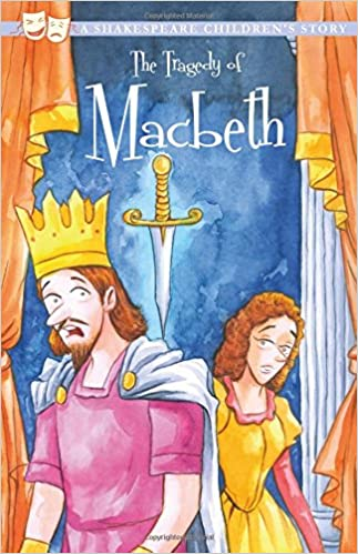 The Tragedy of Macbeth.  A Shakespeare Children's Story