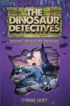The Dinosaur Detectives in Dracula, Dragons and Dinosaurs, by Stephanie Baudet