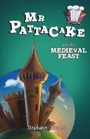 Mr. Pattacake and the Medieval Feast, by Stephanie Baudet