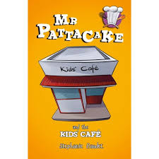 Mr Pattacake and the Kids Caffe, by Stephanie Baudet