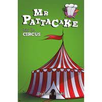 Mr Pattacake Joins the Circus, by Stephanie Baudet