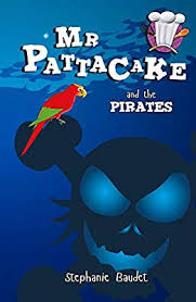Mr Pattacake and the Pirates, by Stephanie Baudet