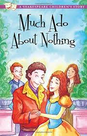 Much Ado  About Nothing.  A Shakespeare Children's Story