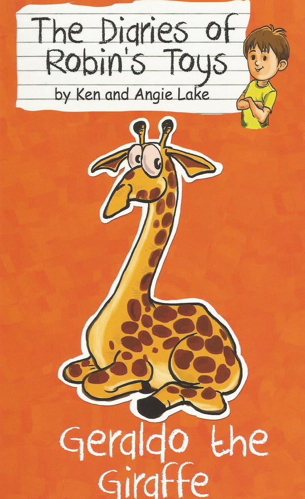 Geraldo the Giraffe, by Ken and Angie Lake (The Diaries of Robin's Toys)