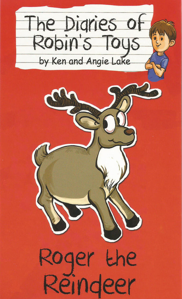 Roger the Reindeer, by Ken and Angie Lake (The Diaries of Robin's Toys)