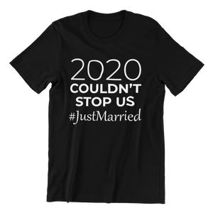 2020 Couldn't Stop Us T-shirt
