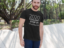 Load image into Gallery viewer, 2020 Couldn't Stop Us T-shirt