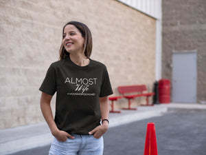 Almost Wife T-shirt