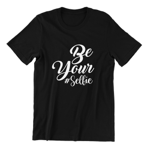 Be Your Selfie T-shirt