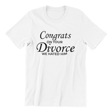 Load image into Gallery viewer, Congrats On Your Divorce T-shirt