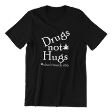 Load image into Gallery viewer, Drugs Not Hugs T-shirt