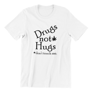 Drugs Not Hugs T-shirt
