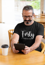 Load image into Gallery viewer, Forty And Fabulous T-shirt