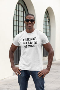 Freedom Is The State Of Mind T-Shirt