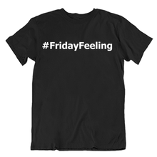 Load image into Gallery viewer, #FridayFeeling T-Shirt