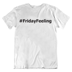 #FridayFeeling T-Shirt