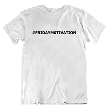 Load image into Gallery viewer, #FridayMotivation T-Shirt