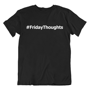 #FridayThoughts T-Shirt