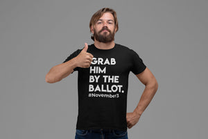Grab Him By The Ballot T-shirt