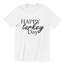 Load image into Gallery viewer, Happy Turkey Day T-shirt