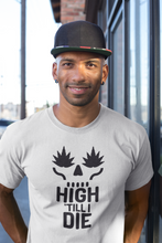 Load image into Gallery viewer, High Till I Die T-Shirt