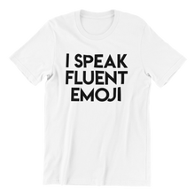 Load image into Gallery viewer, I Speak Fluent Emoji T-shirt