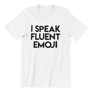I Speak Fluent Emoji T-shirt
