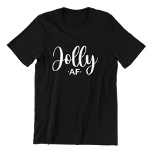 Load image into Gallery viewer, Jolly AF T-shirt