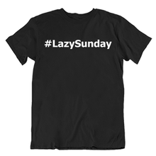 Load image into Gallery viewer, #LazySunday T-Shirt