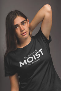 May Your Turkey be Moist This Thanksgiving T-shirt