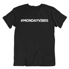 Load image into Gallery viewer, #MondayVibesT-Shirt