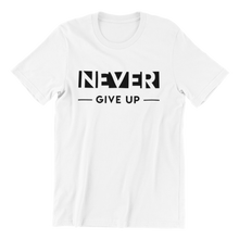 Load image into Gallery viewer, Never Give Up T-shirt