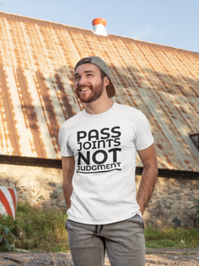 Pass Joints Not Judgments T-Shirt