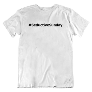 #SeductiveSunday T-Shirt