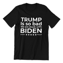 Load image into Gallery viewer, Stuck With Biden T-shirt