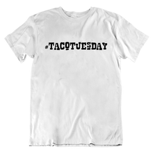 Load image into Gallery viewer, #TacoTuesday T-Shirt