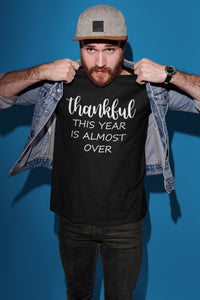 Thankful This Year Is Almost Over T-shirt