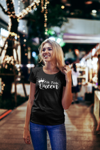 Load image into Gallery viewer, TikTok Queen T-shirt