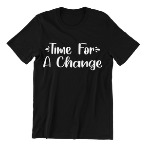 Time For A Change Custom T-Shirt