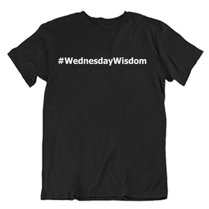 #WednesdayWisdom T-Shirt