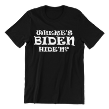 Load image into Gallery viewer, Where's Biden Hide'n T-shirt