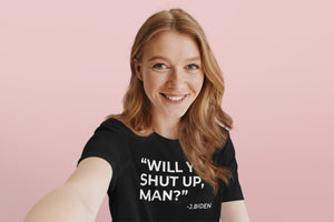 Will You Shut Up Man T-shirt